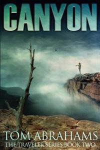 Canyon: A Post Apocalyptic/Dystopian Adventure
