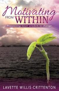 Motivating from Within: Possessing Inner Wisdom to Change