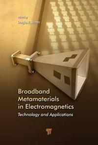 Broadband Metamaterials in Electromagnetics: Technology and Applications
