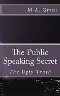 The Public Speaking Secret - The Ugly Truth