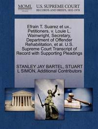 Efrain T. Suarez Et UX., Petitioners, V. Louie L. Wainwright, Secretary, Department of Offender Rehabilitation, et al. U.S. Supreme Court Transcript of Record with Supporting Pleadings