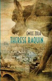 Therese Raquin: A Novel of Passion & Crime