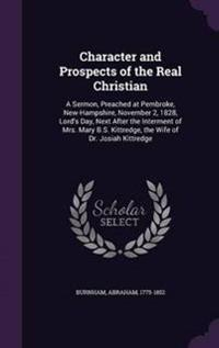 Character and Prospects of the Real Christian