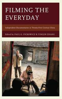 Filming the Everyday: Independent Documentaries in Twenty-First-Century China