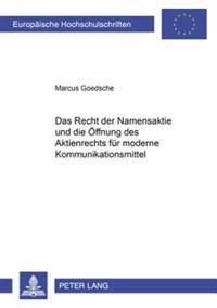 Das Recht Der Namensaktie Und Die Oeffnung Des Aktienrechts Fuer Moderne Kommunikationsmittel