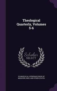 Theological Quarterly, Volumes 5-6