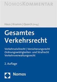 Gesamtes Verkehrsrecht: Verkehrszivilrecht - Versicherungsrecht - Ordnungswidrigkeiten- Und Strafrecht - Verkehrsverwaltungsrecht