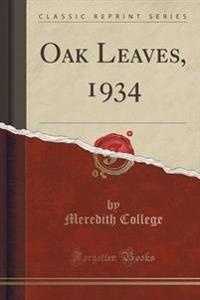 Oak Leaves, 1934 (Classic Reprint)