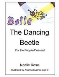 Bella, the Dancing Beetle: For the People-Pleasers!