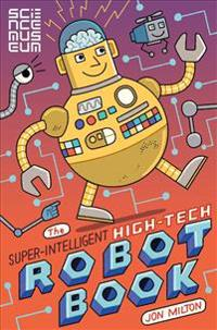 The Super-intelligent, High-tech Robot Book