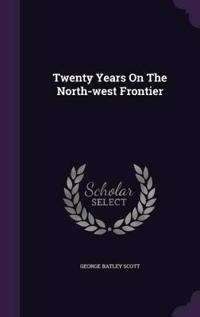 Twenty Years on the North-West Frontier