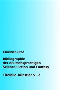 Bibliographie Der Deutschsprachigen Science Fiction Und Fantasy: Titelbilder S-Z