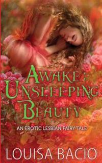 Awake Unsleeping Beauty