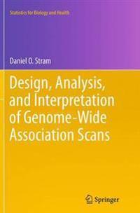 Design, Analysis, and Interpretation of Genome-Wide Association Scans
