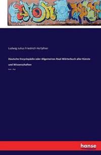 Deutsche Encyclopadie Oder Allgemeines Real-Worterbuch Aller Kunste Und Wissenschaften
