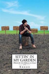 Sittin' in My Garden (Waitin' for the Jellybeans to Grow)