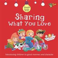 Sharing what you love - good manners and character