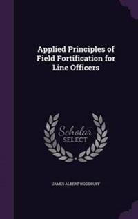Applied Principles of Field Fortification for Line Officers