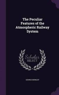The Peculiar Features of the Atmospheric Railway System
