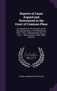Reports of Cases Argued and Determined in the Court of Common Pleas