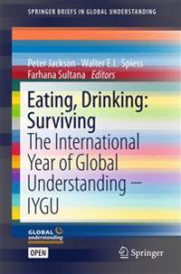 Eating, Drinking: Surviving