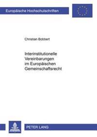 Interinstitutionelle Vereinbarungen Im Europaeischen Gemeinschaftsrecht