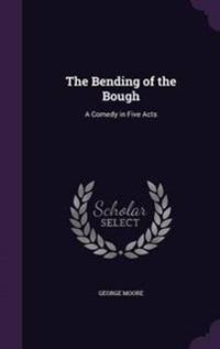 The Bending of the Bough