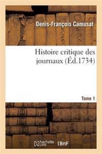 Histoire Critique Des Journaux. T01