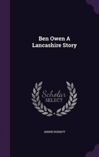 Ben Owen a Lancashire Story