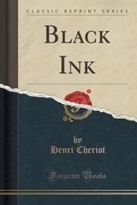Black Ink (Classic Reprint)