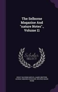The Selborne Magazine and Nature Notes., Volume 11