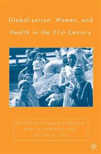 Globalization, Women, and Health in the Twenty-first Century