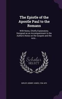 The Epistle of the Apostle Paul to the Romans
