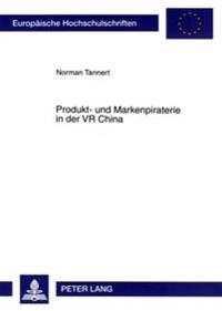 Produkt- Und Markenpiraterie in Der VR China: Nationale Und Lokale Interessenmuster Bei Der Durchsetzung Geistiger Eigentumsrechte