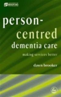 Person-Centred Dementia Care