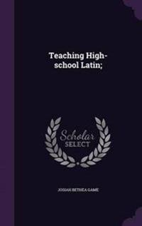 Teaching High-School Latin;