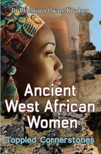 Ancient West African Women: Toppled Cornerstones