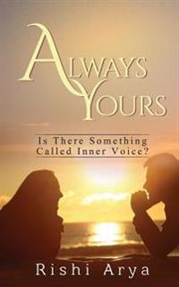 Always Yours: Is There Something Called Inner Voice?