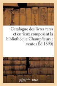 Catalogue Des Livres Rares Et Curieux Composant La Bibliotheque Champfleury