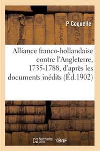 Alliance Franco-Hollandaise Contre L'Angleterre, 1735-1788, D'Apres Les Documents Inedits