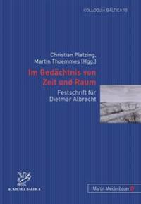 Im Gedaechtnis Von Zeit Und Raum: Festschrift Fuer Dietmar Albrecht