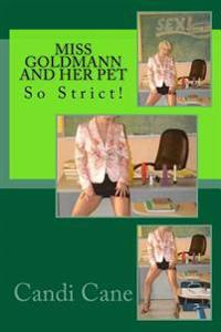 Miss Goldmann and Her Pet: So Strict!