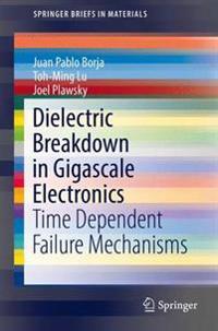 Dielectric Breakdown in Gigascale Electronics