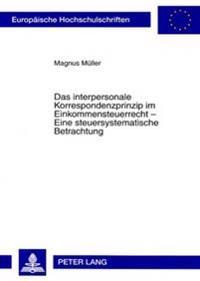 Das Interpersonale Korrespondenzprinzip Im Einkommensteuerrecht - Eine Steuersystematische Betrachtung