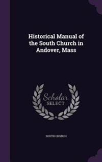 Historical Manual of the South Church in Andover, Mass