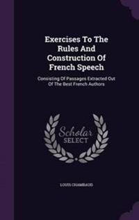 Exercises to the Rules and Construction of French Speech