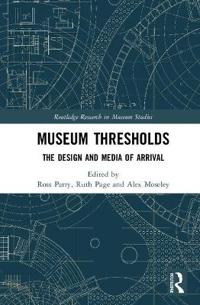 Museum Thresholds: The Design and Media of Arrival