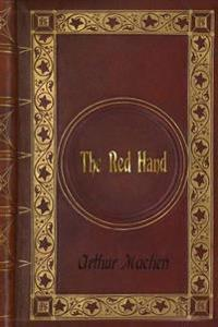 Arthur Machen: The Red Hand