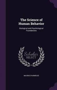 The Science of Human Behavior; Biological and Psychological Foundations
