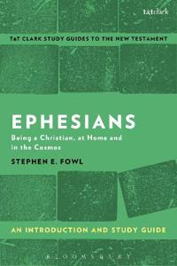 Ephesians: An Introduction and Study Guide: Being a Christian, at Home and in the Cosmos